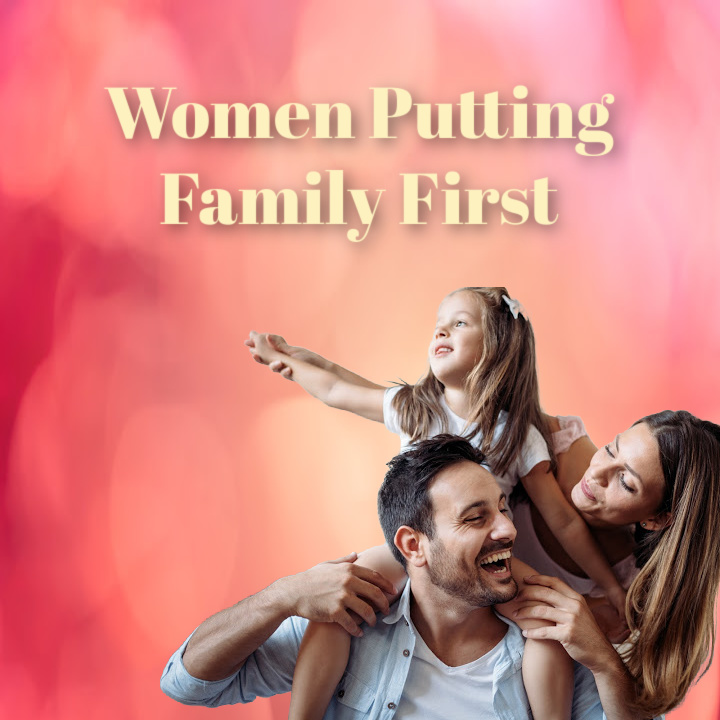 Women Putting Family First